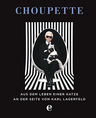 Choupette: Aus dem Leben einer Katze an der Seite von Karl Lagerfeld