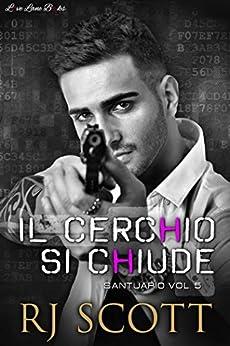 Il Cerchio Si Chiude (Santuario Vol. 5) (Italian Edition) by [RJ Scott, Claudia Milani, M.A. Diotta]