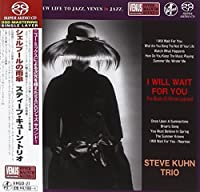 I Will Wait for You-The Music of Michel Legrand by Steve Kuhn
