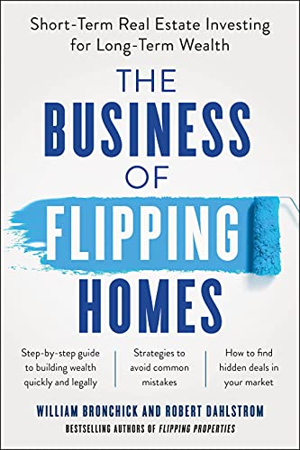 Real Estate Investing Books! - The Business of Flipping Homes: Short-Term Real Estate Investing for Long-Term Wealth