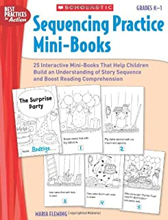 Sequencing Practice Mini-Books: Grades K 1: 25 Interactive Mini-Books That Help Students Build an Understanding of Story Sequence and Boost Reading Comprehension (Best Practices in Action)