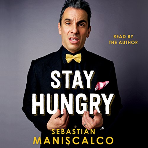 Stay Hungry                   By:                                                                                                                                 Sebastian Maniscalco                               Narrated by:                                                                                                                                 Sebastian Maniscalco                      Length: 7 hrs and 33 mins     1,063 ratings     Overall 4.7