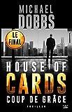 House of cards, T3 - Coups de Grâce