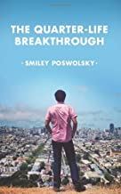 The Quarter-Life Breakthrough Paperback April 3, 2014