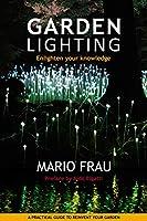 Garden Lighting: Enlighten Your Knowledge (1)