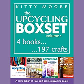 Upcycling Crafts Boxset, Vol 1: The Top 4 Best Selling Upcycling Books with 197 Crafts! audiobook cover art