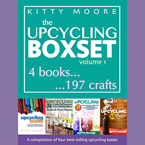 Upcycling Crafts Boxset, Vol 1: The Top 4 Best Selling Upcycling Books with 197 Crafts! cover art