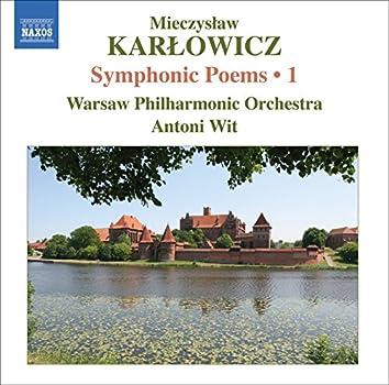 Karlowicz, M.: Symphonic Poems, Vol. 1  - Stanislaw I Anna Oswiecimowie / Rapsodia Litewska / Epizod Na Maskaradzie