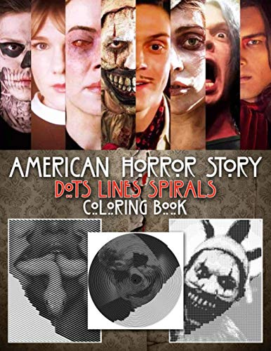 American Horror Story Dots Lines Spirals: Best Horror Tv Show Coloring Book For Adults