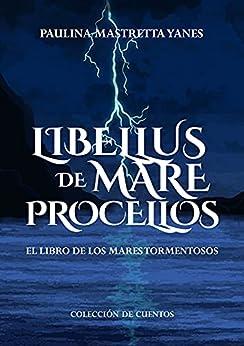 Libellus de mare procellos. El libro de los mares tormentosos. : Colección de cuentos PDF EPUB Gratis descargar completo