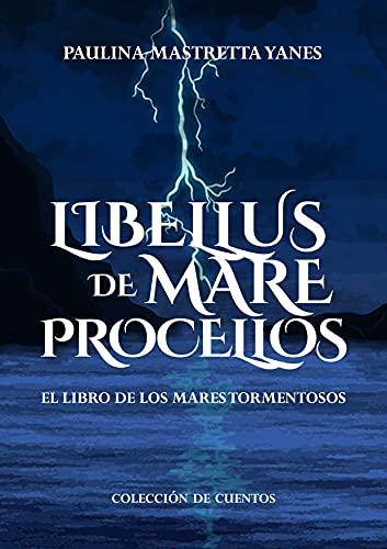 Libellus de mare procellos de Paulina Mastretta Yanes