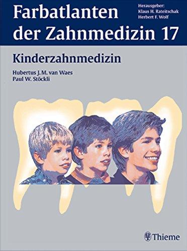 Band 17: Kinderzahnmedizin (Farbatlanten der Zahnmedizin)