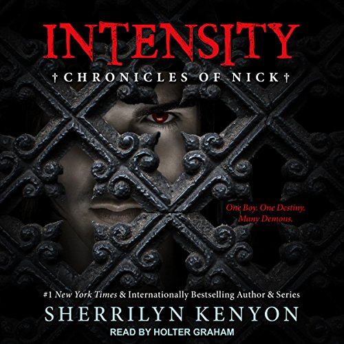 Intensity     Chronicles of Nick, Book 8              Written by:                                                                                                                                 Sherrilyn Kenyon                               Narrated by:                                                                                                                                 Holter Graham                      Length: 5 hrs and 6 mins     8 ratings     Overall 4.3