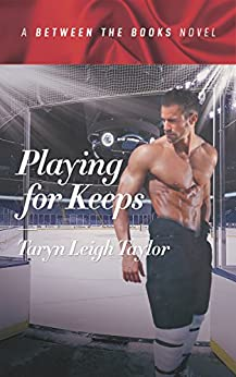 Playing For Keeps by [Taryn Leigh Taylor]