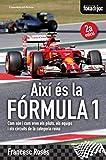 Així És La Fórmula 1: Com són i com eren el pilots, els equips i els circuits de la categoria reina: 17 (Fora de Joc)