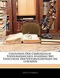 Grundriss Der Chirurgisch-Topographischen Anatomie Mit Einsc - Otto Hildebrand