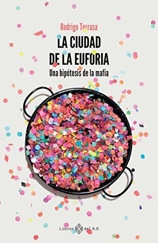 La ciudad de la euforia de Rodrigo Terrasa Gras
