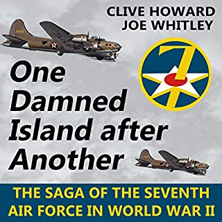 One Damned Island After Another     The Saga of the Seventh              By:                                                                                                                                 Clive Howard,                                                                                        Joe Whitley                               Narrated by:                                                                                                                                 Will Stauff                      Length: 12 hrs and 58 mins     Not rated yet     Overall 0.0