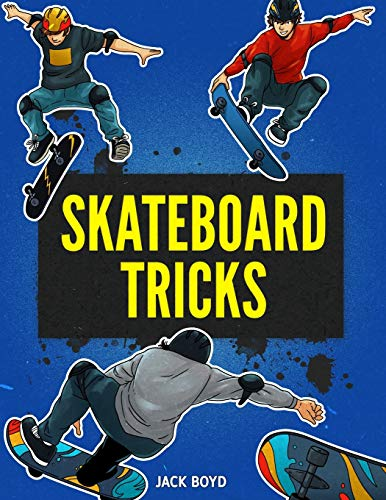 Skateboard Tricks: Step By Step Instructions & Videos To Help You Land Your...