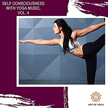 Self Consciousness With Yoga Music, Vol. 4