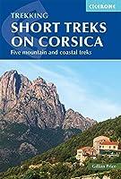 Trekking Short Treks on Corsica: Five Mountains and Costal Treks (Cicerone Trekking Guides)