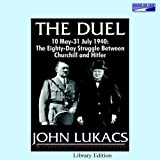 The Duel: The 80-Day Struggle Between Churchill and Hitler