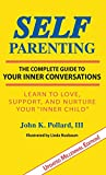 SELF-Parenting: : The Complete Guide to Your Inner Conversations