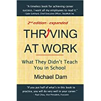 Thriving At Work: What They Didn't Teach You in School (Kindle Edition) for Free