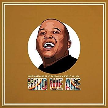 Who Are We (feat. HT Tautona, Katso Lejuta)