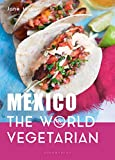 Mexico: The World Vegetarian (English Edition)