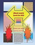 Blank Comic Book-Comic Sketch Book: Create your own comic book with this Blank Comic Book for kids
