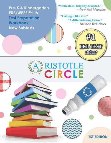 Pre-K & Kindergarten ERB/WPPSI-IV Test Preparation Complete Workbook Set (Aristotle Circle Workbooks)