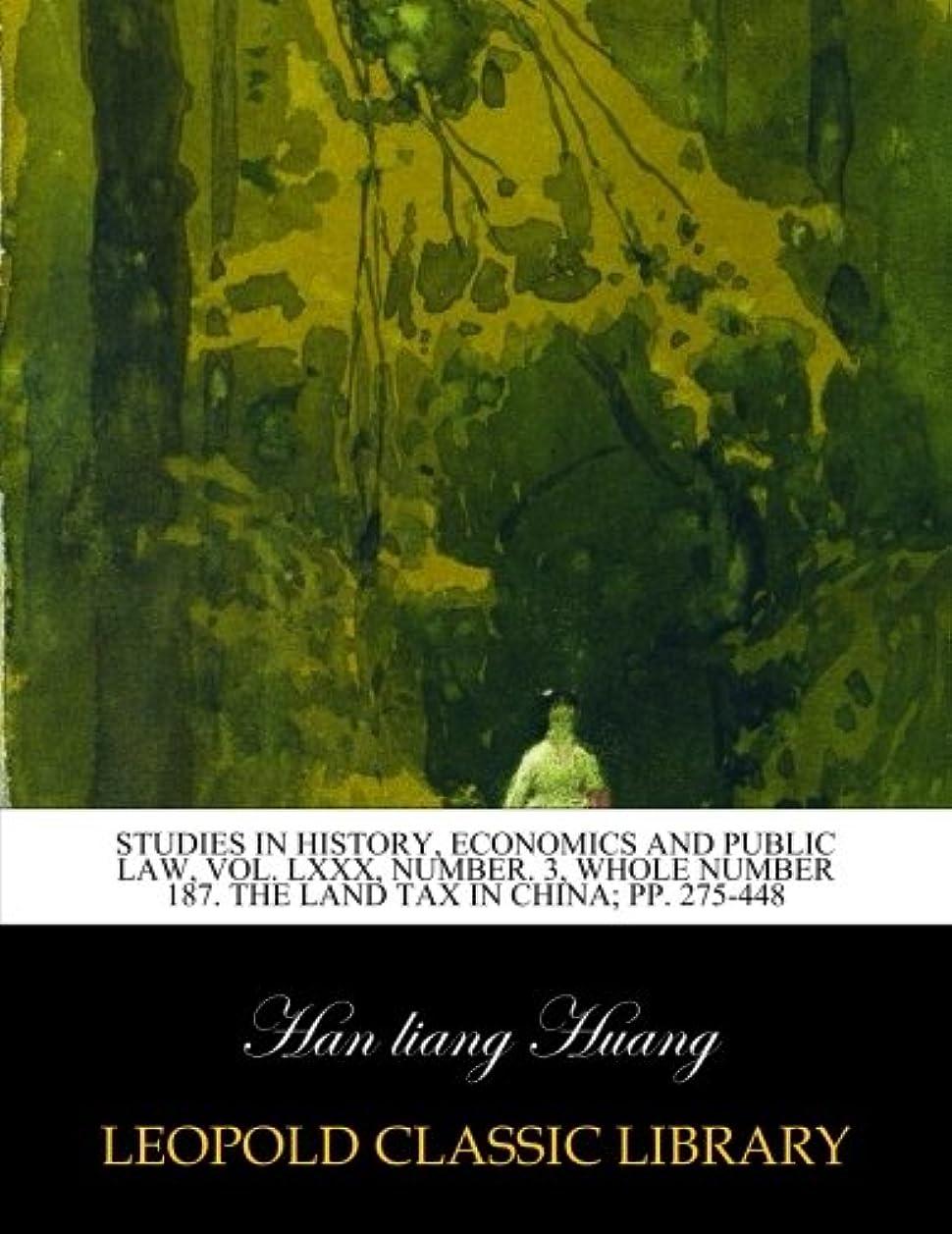 ロビー柔和学校教育Studies in history, economics and public law, Vol. LXXX, Number. 3, Whole Number 187. The land tax in China; pp. 275-448