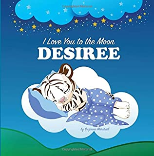 I Love You to the Moon, Desiree: Bedtime Story & Personalized Book (Bedtime Stories, Goodnight Poems, Bedtime Stories for Kids, Personalized Books, Personalized Gifts)