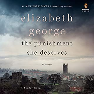 The Punishment She Deserves     A Lynley Novel              Written by:                                                                                                                                 Elizabeth George                               Narrated by:                                                                                                                                 Simon Vance                      Length: 22 hrs and 48 mins     82 ratings     Overall 4.6