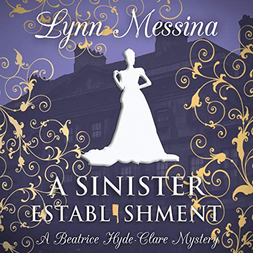 A Sinister Establishment: A Regency Cozy (A Beatrice Hyde-Clare Mystery, Book 6)