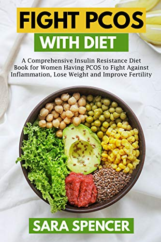 Fight PCOS with Diet: A Comprehensive Insulin Resistance
