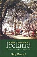 A New Anatomy of Ireland: The Irish Protestants, 1649–1770