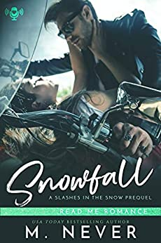 Snowfall: A Slashes in the Snow Prequel (Baum Squad MC) by [M. Never]