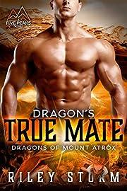 Dragon's True Mate (Dragons of Mount Atrox Book 1)
