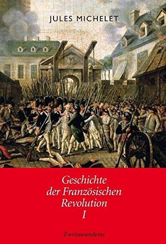 Geschichte der Französischen Revolution: 2 Bände
