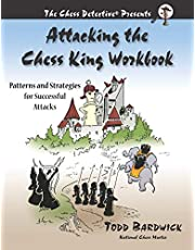 Attacking the Chess King Workbook: Patterns and Strategies for Successful Attacks
