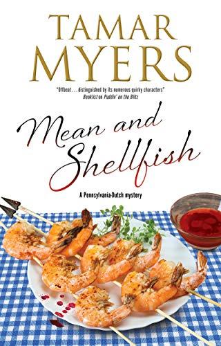 Mean and Shellfish (A Pennsylvania-Dutch mystery Book 22) by [Tamar Myers]