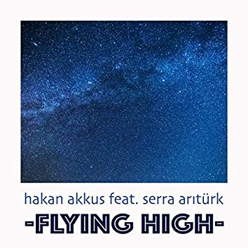 Flying High (feat. Serra Arıtürk)