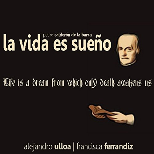 La vida es sueño [Life is a Dream] audiobook cover art
