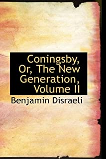 Coningsby, Or, the New Generation, Volume II