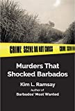 Murders that shocked Barbados