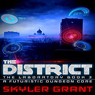 The District: A Futuristic Dungeon Core     The Laboratory Book 3              By:                                                                                                                                 Skyler Grant                               Narrated by:                                                                                                                                 Gabriella Cavallero                      Length: 5 hrs and 24 mins     13 ratings     Overall 4.6