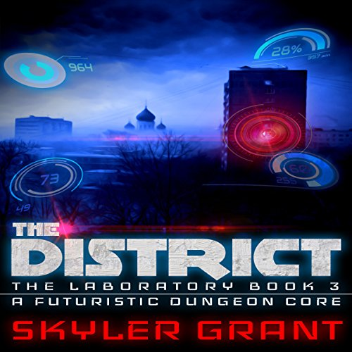 The District: A Futuristic Dungeon Core audiobook cover art