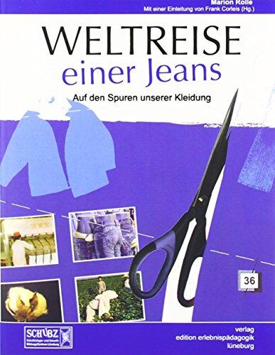 Weltreise einer Jeans: Auf den Spuren unserer Kleidung von Marion Rolle (September 2007) Broschiert